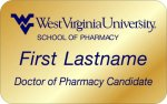 School of Pharmacy - Doctor of Pharmacy Candidate WVU Nametags